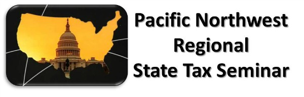 Seattle, WA - Pacific NW Regional State Tax Seminar